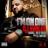 I'm On One (feat. Drake, Rick Ross & Lil Wayne) - Single, DJ Khaled