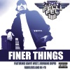 Finer Things (feat. Kanye West, Jermaine Dupri, Fabolous & Ne-Yo) - Single, DJ Felli Fel