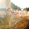 Bring Me Home - Single, Tori Kelly