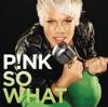 So What (Bimbo Jones Radio Mix) - Single, P!nk