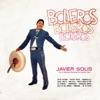 Boleros-Boleros-Bole, Javier Solis