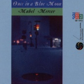 Once In a Blue Moon - Mabel Mercer