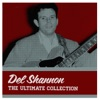 The Ultimate Collection, Del Shannon