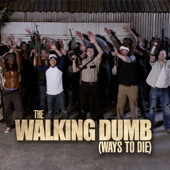 The Walking Dumb (Ways to Die) [feat. Laura Curtis]
