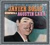 Tesoros de Colección: Javier Solís Interpreta a Agustín Lara, Javier Solis
