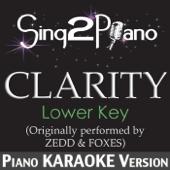 [Download] Clarity (Lower Key) [Originally Performed By Zedd & Foxes] [Piano Karaoke Version] MP3