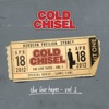 The Live Tapes Vol. 1: Live At the Hordern Pavilion, April 18, 2012, Cold Chisel