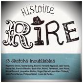 Histoire de rire: 63 Sketchs inoubliables - Raymond Devos, Sacha Guitry, Bourvil, Fernand Raynaud, Pierre Dac
