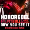 Now You See It (Benny Benassi Remix) [feat. Pitbull & Jump Smokers] - EP, Honorebel
