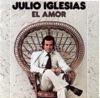 El Amor, Julio Iglesias