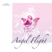 Angel Healing Music I:Angel Flight