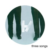 Three Songs - Single