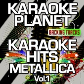 Karaoke Hits Metallica, Vol. 1 (Karaoke Version)