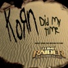 Did My Time - Single, Korn