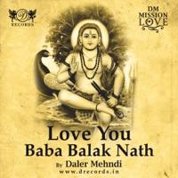 Love You Baba Balak Nath - Single - Daler Mehndi
