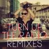 Turn Up the Radio (Remixes) - EP ジャケット写真