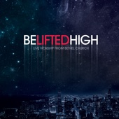 Be Lifted High - Bethel Music Cover Art