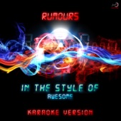 Rumours (In the Style of Awesome) [Karaoke Version]