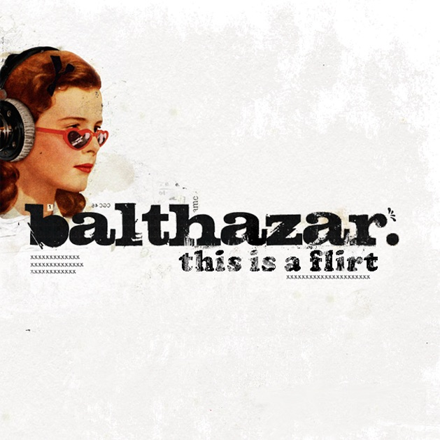 balthazar this is a flirt mp3 download