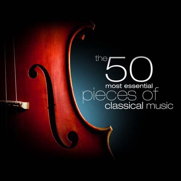 The 50 Most Essential Pieces of Classical Music Various Artists CD cover