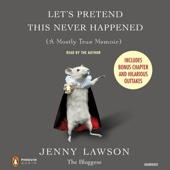 Jenny Lawson - Let's Pretend This Never Happened (A Mostly True Memoir) (Unabridged)  artwork