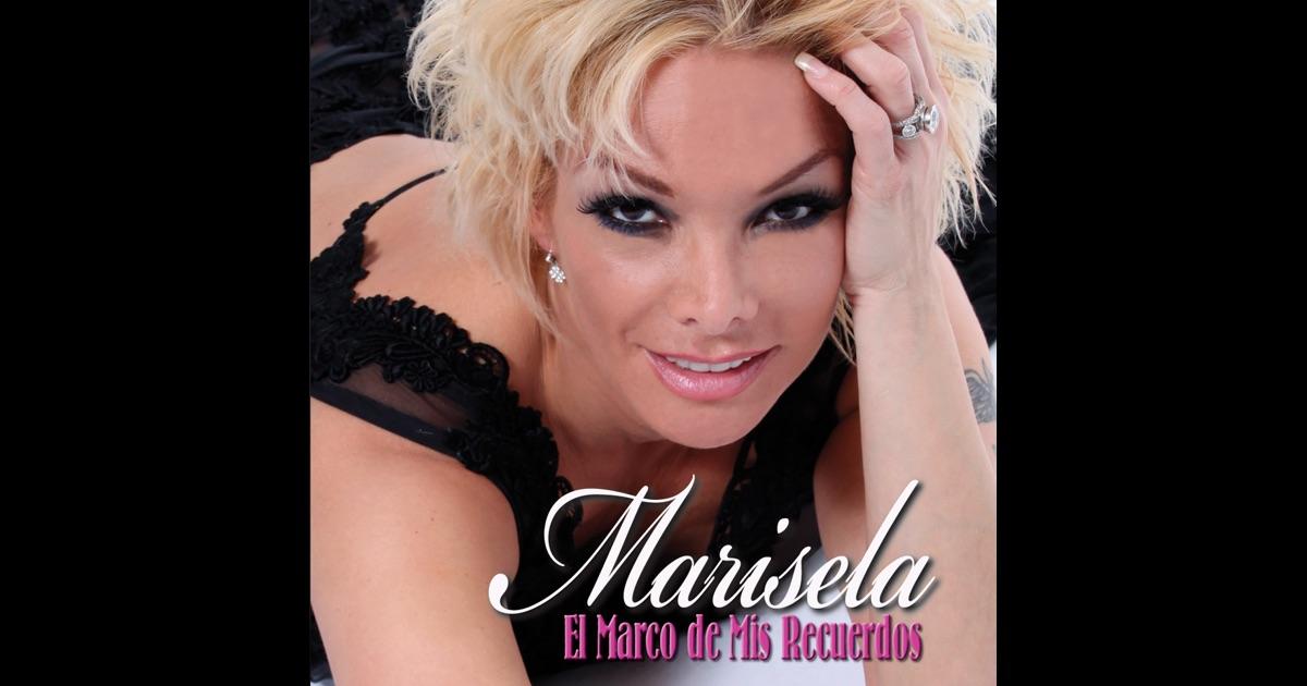 Marisela: El Marco De Mis Recuerdos By Marisela On ITunes