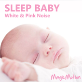 Sleep Baby - White & Pink Noise