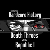 Episode 34 - Death Throes of the Republic I - Dan Carlin's Hardcore History