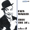 Blue, Turning Grey Over You  - Fats Waller