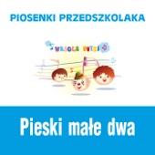 Piosenki Przedszkolaka / Pieski Male Dwa