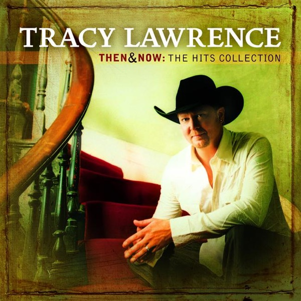 Then and Now The Hits Collection Tracy Lawrence CD cover
