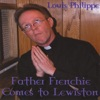 Father Frenchie Comes To Lewiston, Louis Philippe