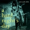 A Hard Night's Day, New York Dolls