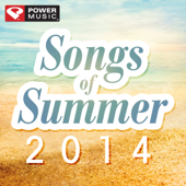 Songs of Summer 2014 (60 Min Non-Stop Workout Mix) [133-143 BPM]