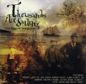 Thousands Are Sailing-Irish Songs of Immigration