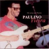 M'cria Ser Poeta - Paulino Vieira