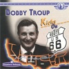 (Get Your Kicks on) Route 66  - Bobby Troup