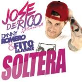 Jose De Rico - Soltera (feat. Danny Romero & Fito Blanko) artwork
