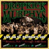 Live On St. Patrick's Day, Dropkick Murphys