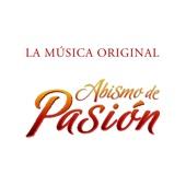 Abismo de Pasión - La Música Original
