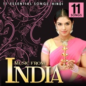 Music from India. 11 Essential Songs. Hindi