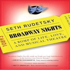 Broadway Nights: A Romp of Life, Love, and Musical Theatre (Unabridged) [Unabridged  Fiction] - Seth Rudetsky mp3 listen download