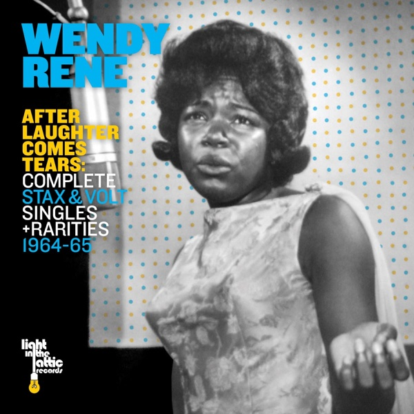 After Laughter Comes Tears Complete Stax  Volt Singles  Rarities 1964-65 Wendy Rene CD cover