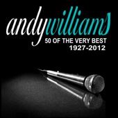 Andy Williams (50 of the Very Best 1927-2012)