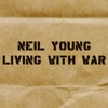 Living With War, Neil Young
