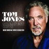 Greatest Hits Rediscovered (UK Version), Tom Jones