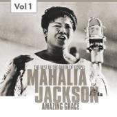 Mahalia Jackson, Vol. 1 - The Best of the Queen of Gospel