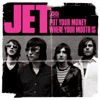 Put Your Money Where Your Mouth Is - Single, Jet