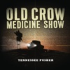 Tennessee Pusher, Old Crow Medicine Show