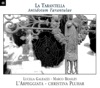 La Tarantella - Antidotum Tarantulae, L'Arpeggiata, Christina Pluhar & Lucilla Galeazzi